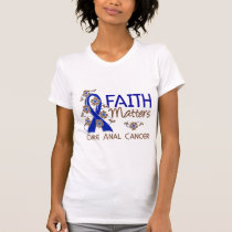 Faith Matters 3 Anal Cancer T-Shirt
