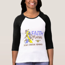 Faith Matters 3 Down Syndrome T-Shirt