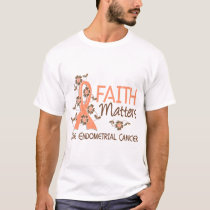 Faith Matters 3 Endometrial Cancer T-Shirt
