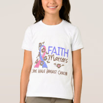 Faith Matters 3 Male Breast Cancer T-Shirt