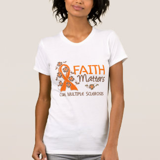 Faith Matters 3 Multiple Sclerosis T Shirts