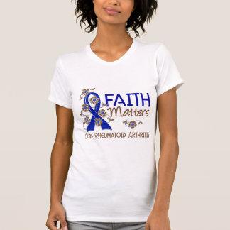 Faith Matters 3 Rheumatoid Arthritis T Shirt