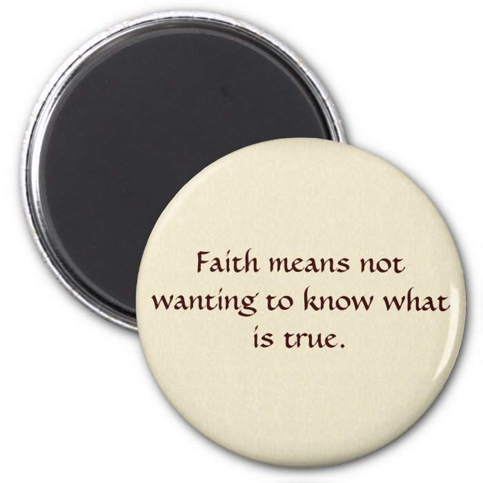 Faith means... 2 inch round magnet