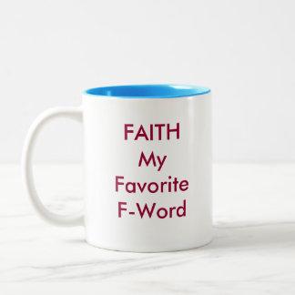Faith, My Favorite F-Word two tone coffee mug. Two-Tone Coffee Mug