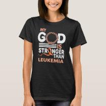 Faith My God Is Stronger Than Leukemia Awareness T-Shirt