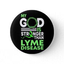 Faith MY God Is Stronger Than Lyme Disease Button