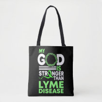 Faith My God Is Stronger Than Lyme Disease Tote Bag