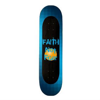 Faith Not Fear Skateboard