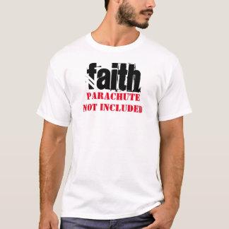 Faith: Parachute Not Included T-Shirt