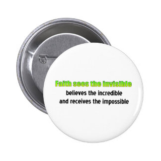 Faith sees the invisible 2 inch round button