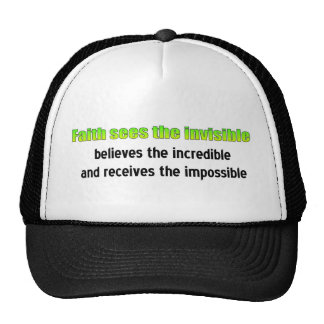 Faith sees the invisible trucker hat