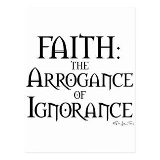 Faith - The Arrogance of Ignorance Postcard