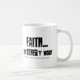 Faith... the Other 'F' Word Mug