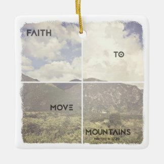 Faith to Move Mountains Ceramic Ornament