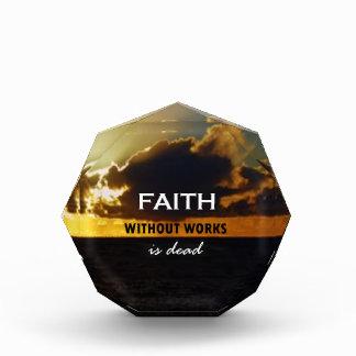 Faith Without Works Is Dead Acrylic Award