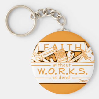 FAITH WITHOUT WORKS IS DEAD BASIC ROUND BUTTON KEYCHAIN