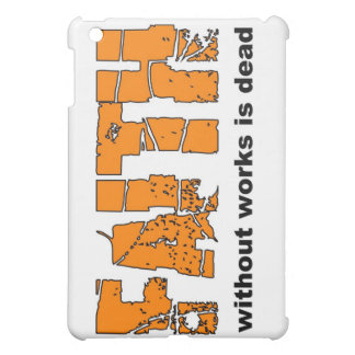 Faith without works is dead James 2 26 Case For The iPad Mini