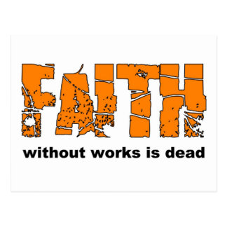 Faith without works is dead James 2 26 Postcard