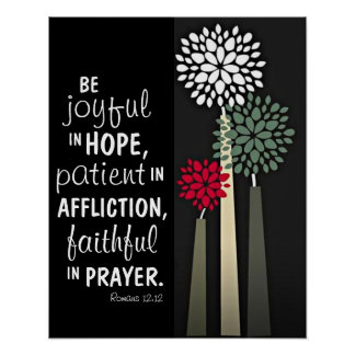 Faithful in prayer bible verse Romans 12:12 Poster