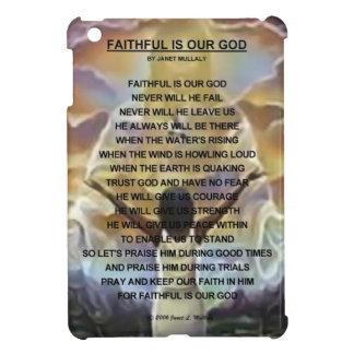 FAITHFUL IS OUR GOD CASE FOR THE iPad MINI