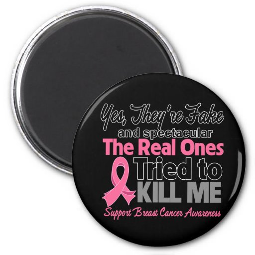 Fake and Spectacular - Breast Cancer 2 Inch Round Magnet