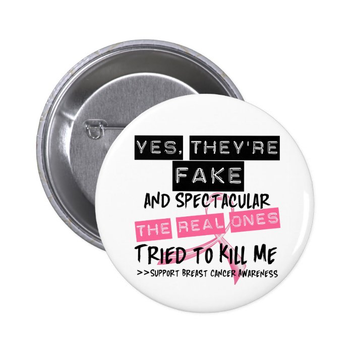Fake and Spectacular - Real Ones Tried To Kill Me Button