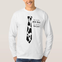 Fake Cowprint Tie - Milkman is not your Daddy! T-Shirt