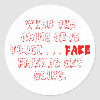 Fake Friends Don't Stay Classic Round Sticker