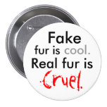 Fake, fur is, cool., Real fur is, Cruel. Buttons