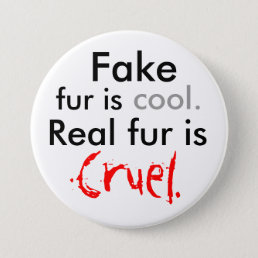 Fake, fur is, cool., Real fur is, Cruel. Pinback Button
