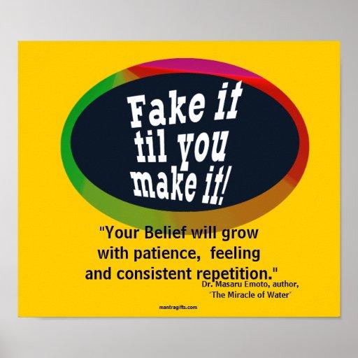 Fake it til you make it Poster