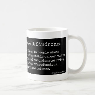 Fake It Till You Make It Sindrome Coffee Mug
