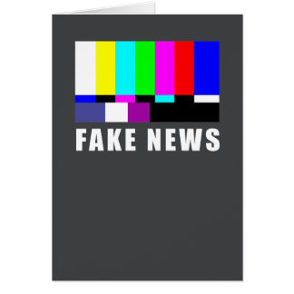 Fake news. Media, politics, television Card