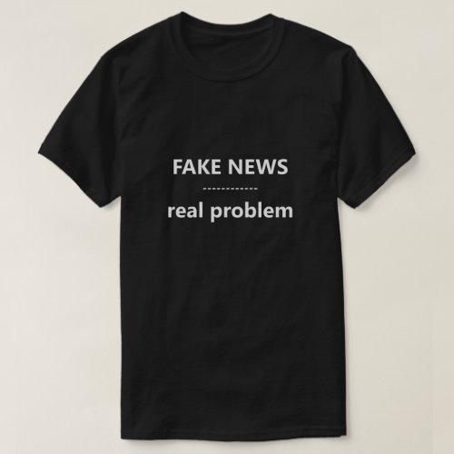 Fake News Real Problem Funny Shirt