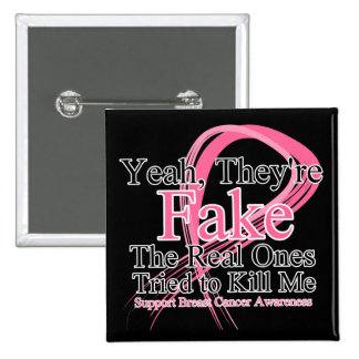 Fake - Real Ones Tried to Kill Me - Breast Cancer Button