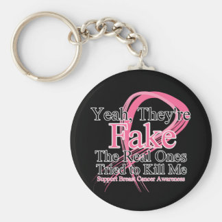 Fake - Real Ones Tried to Kill Me - Breast Cancer Keychain