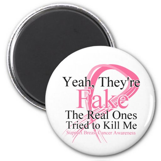 Fake - Real Ones Tried to Kill Me - Breast Cancer 2 Inch Round Magnet