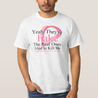 Fake - Real Ones Tried to Kill Me - Breast Cancer Tee Shirt