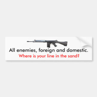 FAL, All enemies, foreign and domestic., Where ... Car Bumper Sticker