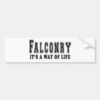 Falconry It's way of life Bumper Sticker