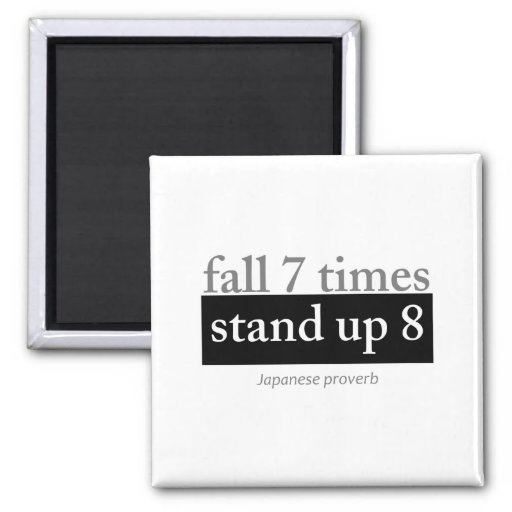 Fall 7 times, stand up 8 fridge magnet