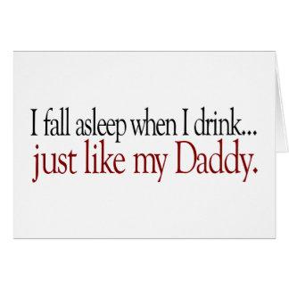 Fall Asleep Drinking like Daddy Greeting Cards