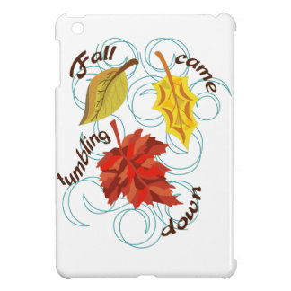 Fall Came Tumbling iPad Mini Cover
