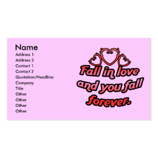 Fall in love and you fall forever. business card templates