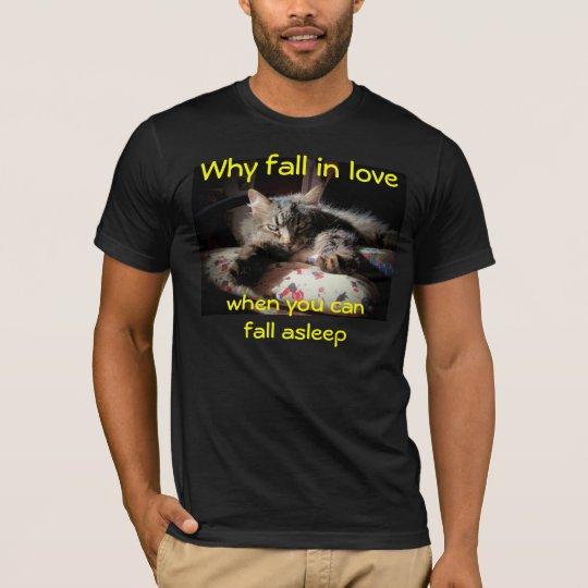 Fall in Love Or Fall Sleep T-Shirt