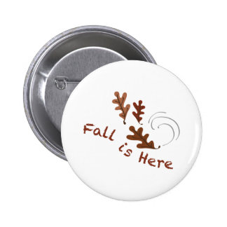 Fall Is Here 2 Inch Round Button