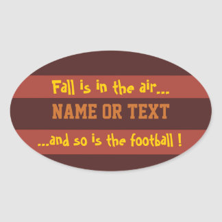 """""""Fall is in the air...and so is the ball!"""" Stripes Oval Sticker"""