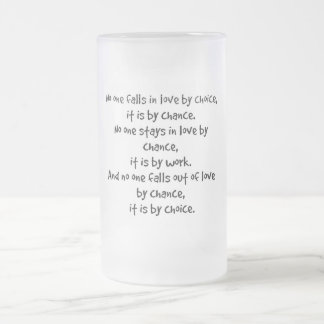 FALL LOVE CHOICE CHANCE STAYS WORK FALLS OUT LOVE FROSTED GLASS BEER MUG