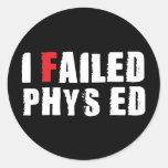 Fallé el texto del blanco de Phys Ed Pegatina Redonda