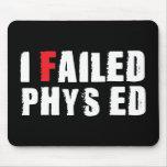 Fallé el texto del blanco de Phys Ed Alfombrillas De Ratones